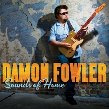 Damon_Fowler_Sounds_of_Home (220x220)