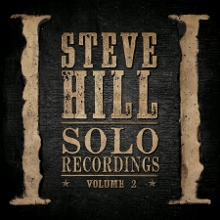 Steve Hill - Solo Recordings Volume 2 Cover Art (220x220)