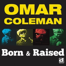 Omar_Coleman_Born_&_Raised (260x260)